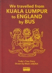 We travelled from Kuala Lumpur to England by Bus